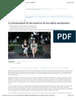 La hermandad de las madres de los niños asesinados | Crónica | EL MUNDO.ps