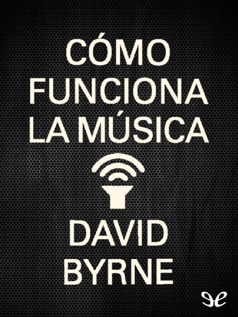 3cd39d359 Como Funciona La Musica - David Byrne