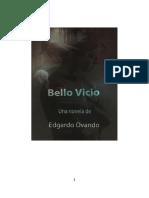 Bello Vicio  (2003) Novela de Edgardo Ovando