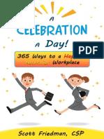 A Celebration a Day! 365 Ways to a Happier, Healthier Workplace by Scott Friedman, CSP