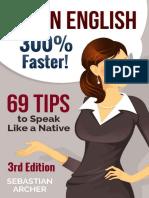 Learn English - 300% Faster - 69 English Tips to Speak English Like a Native English Speaker!.pdf
