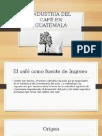 INDUSTRIA DEL CAFÉ EN GUATEMALA.pptx