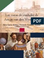 Las Vistas de Ciudades de Anton Van Den Wyngaerde. Silvia García Alcázar - Fernando González Moreno Departamento de Historia Del Arte