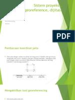 Sistem proyeksi, georeference, dijitasi.ppt