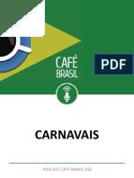 Cafe Brasil 550 Carnaval Revisitado