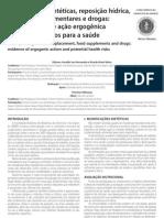 Modificações dietéticas, reposição hídrica,suplementos alimentares e drogas:comprovação de ação ergogênica e potenciais riscos para a saúde.