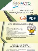Encontro de Formação Pnaic II Etapa 15-12