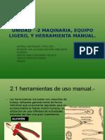 UNIDAD °-2 MAQINARIA, EQUIPO LIGERO,