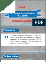 Lição 1 - A Formação Do Caráter Do Cristão