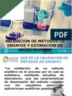 VALIDACIÓN DE MÉTODOS DE ENSAYOS Y ESTIMACION DE INCERTIDUMBRE .ppt