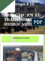 Impacto en El Transporte de Hidrocarburos