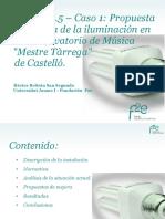 Módulo 2.5 Caso 1 Propuesta de Mejora de Iluminación en El Conservatorio de Música Mestre Tàrrega de Castelló