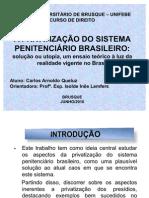 A PRIVATIZAÇÃO DOS PRESÍDIOS NO BRASIL SLIDE