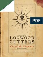 Unaligned Logwood Cutters