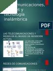 Telecomunicaciones, Internet y Tecnología Inalámbrica