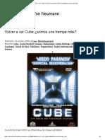 Volver a ver Cube_¿somos una trampa más_ _ La Máquina de Von Neumann.pdf