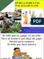 EL PAPEL DEL JUEGO Y LA LUDCA EN EL AULA DE CLASE.ppt
