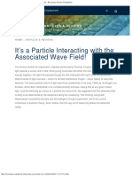 It's a Particle Interacting With the Associated Wave Field