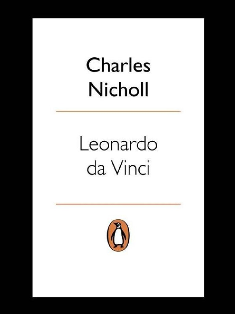 Leonardo Da Vinci the Flights of the Mind Charles Nicholl | Leonardo Da  Vinci | Florence