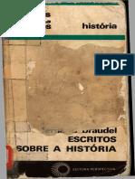 BRAUDEL, Fernand. Escritos Sobre a História