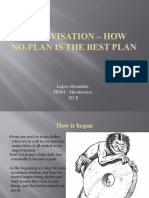 Improvisation – Escape hatch or making of greatness