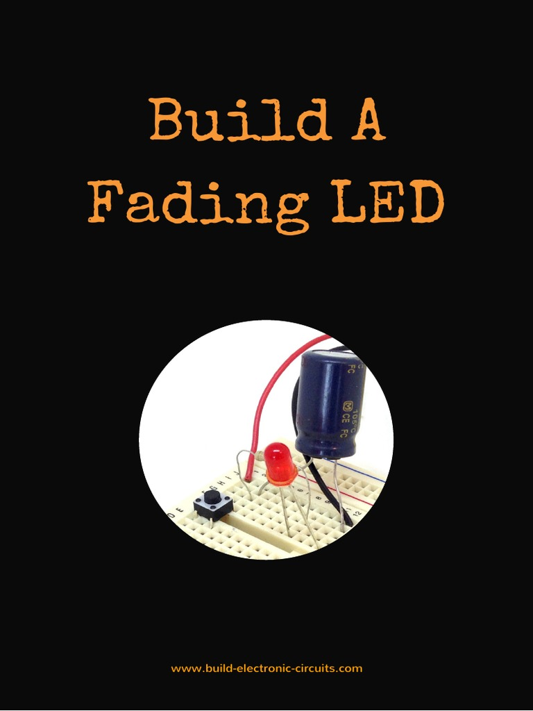 2 Build A Fading Led Series And Parallel Circuits Capacitor Electronic Circuit