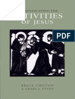 Chilton, Bruce y Craig a. Evans. Authenticating the Activities of Jesus. NTTS, 28. Leiden. Brill, 1999.