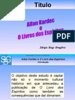 Allan Kardec e o Livro Dos Espiritos