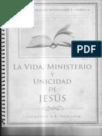 La Vida Ministerio y Unicidad de Jesus