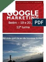 Curso de Marketing Digital - Google Marketing - Belém - 19 e 20 Nov 2010