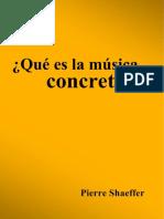 SCHAEFFER, P. - Qué es la música concreta (2).pdf