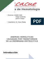 Hematologia Anemias Hemoliticas Causadas Por Transtornos de La Membrana