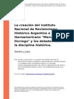 Stortini y Julio (2013). La Creacion Del Instituto Nacional de Revisionismo Historico Argentino e Iberoamericano Manuel Dorrego y Los Deb (..)