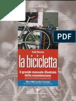 - La Bicicletta - Il Grande Manuale Illustrato Della Manutenzione, Per Bici Da Strada e Mountain Bike (T.downs - Ed. Tecniche Nuove)