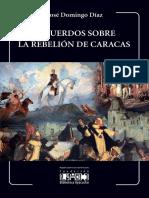Recuerdos Sobre La Rebelión de Caracas - José Domingo Díaz
