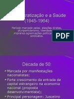 A Democratizacao e a Saude (1945-1964)