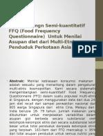 Pengembangn Semi-kuantitatif FFQ (Food Frequency Questionnaire)