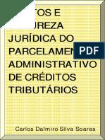 Carlos Dalmiro Silva Soares - Efeitos e Natureza Jurídica Do Parcelamento Administ