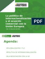 La Politica de Internacionalizacion y El Acuerdo Comercial Con La Union Europea Mincit - Junio 2013