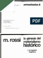 Rossi, M. - La Génesis Del Materialismo Histórico. I La Crisis Del Primer Hegelianismo Alemán (1816-1844)
