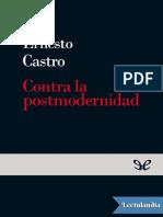 Contra La Posmodernidad - Ernesto Castro Cordoba