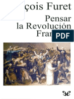 Furet, Francois - Pensar La Revolucion Francesa