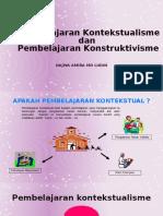 PEMBELAJARAN KONTEKSTUALISME & PEMBELAJARAN KONSTRUKTIVISME