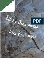Etica Y DEONTOLOGIApara Psicologos 2004