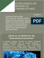 Regulación Jurídica en Materia de Telecomunicaciones