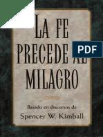 La Fe Precede Al Milagro - Spencer w. Kimball