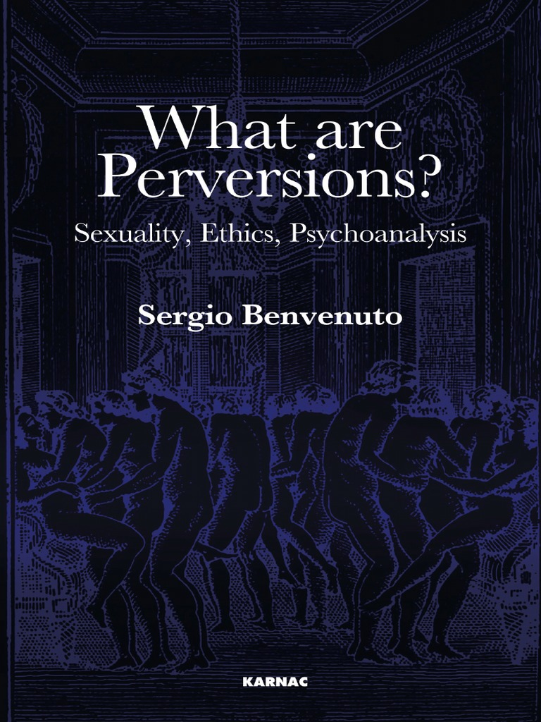 dc7566534db92 Benvenuto - What Are Perversions - Sexuality