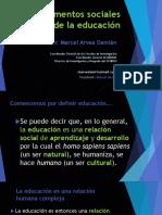 Marcel Arvea Damián. Fundamentos Sociales de Los Procesos Educativos