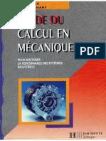 Daniel Spenlé-Guide Du Calcul en Mécanique Pour Maîtriser La Performance Des Systèmes Industriels, Nouvelle Édition-Hachette (1998)
