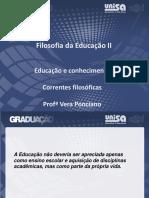 Aula 1 Ed. e Conhecimento -Correntes Filosóficas (1)